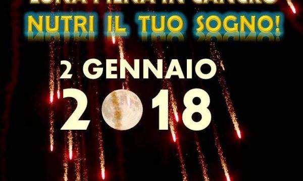 2 GENNAIO 2018: SUPERLUNA PIENA IN CANCRO