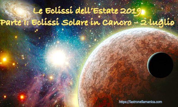 Le Eclissi dell'Estate 2019 (prima parte) – 2 luglio: Eclissi Solare in Cancro, di Roberta Turci