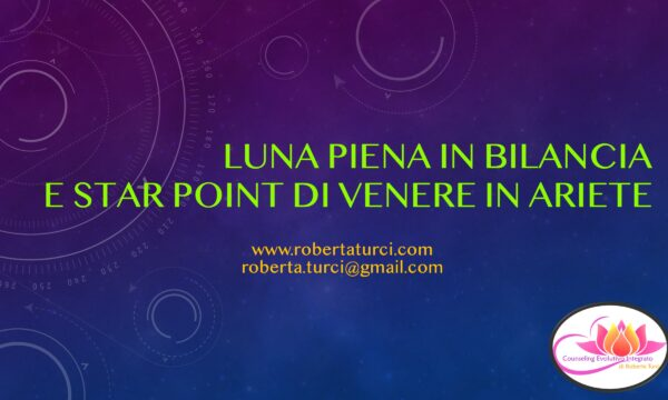 LUNA PIENA IN BILANCIA E STAR POINT DI VENERE IN ARIETE