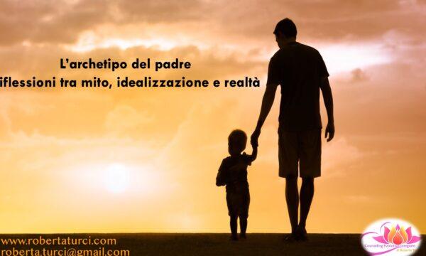 L'archetipo del padre – Riflessioni tra mito, idealizzazione e realtà