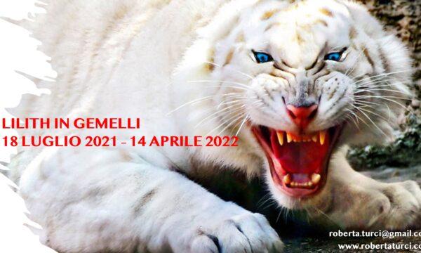 LILITH IN GEMELLI: 18 LUGLIO 2021 – 14 APRILE 2022
